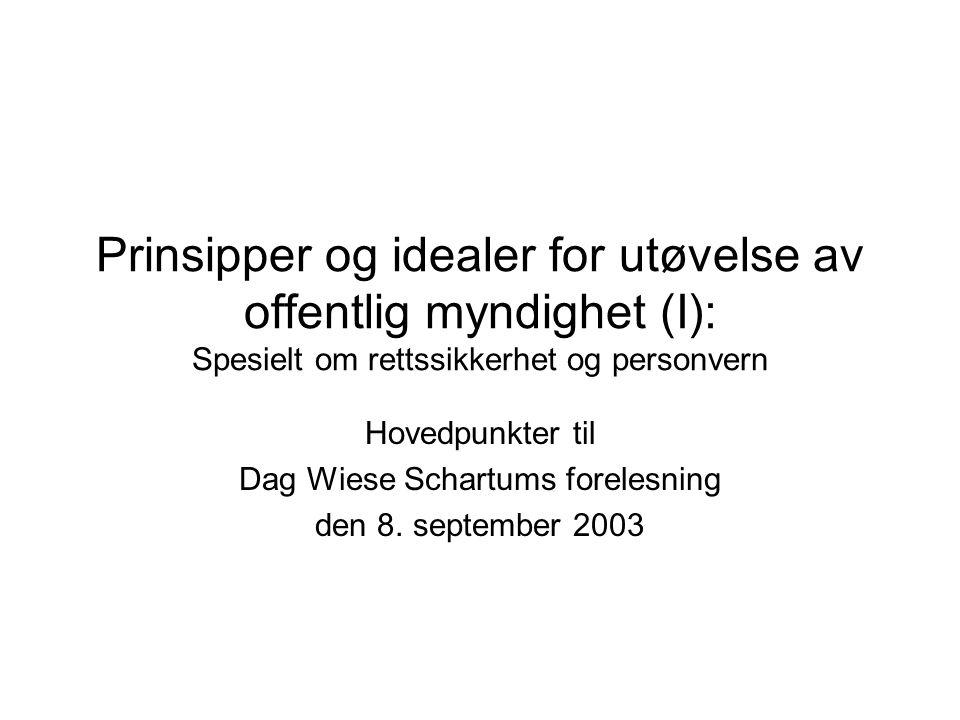 Hovedpunkter til Dag Wiese Schartums forelesning den 8. september 2003