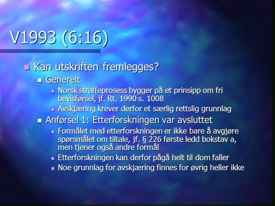 V1993 (6:16) Kan utskriften fremlegges Generelt