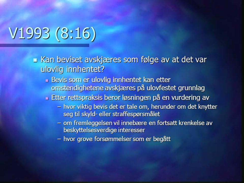 V1993 (8:16) Kan beviset avskjæres som følge av at det var ulovlig innhentet