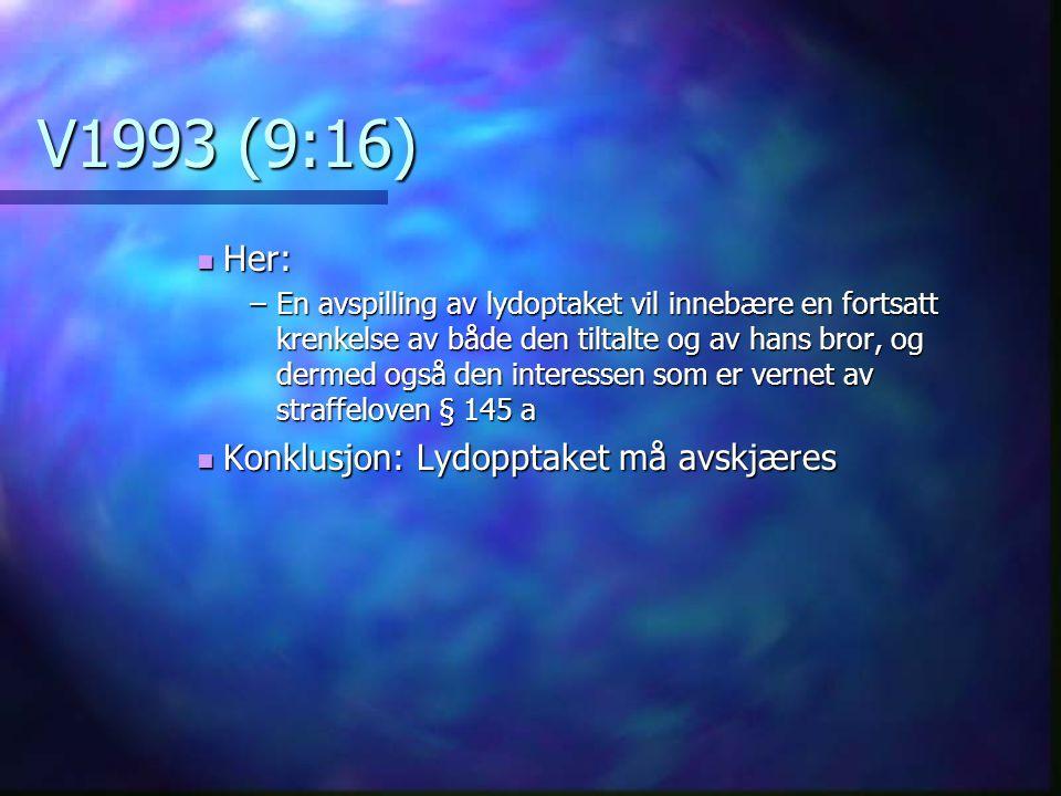 V1993 (9:16) Her: Konklusjon: Lydopptaket må avskjæres