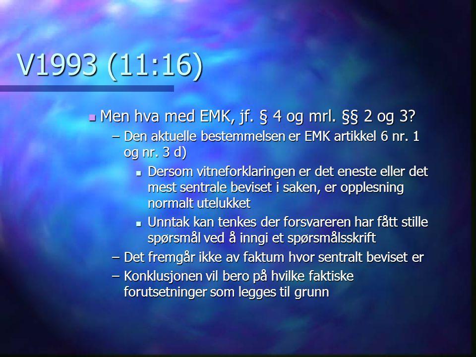 V1993 (11:16) Men hva med EMK, jf. § 4 og mrl. §§ 2 og 3