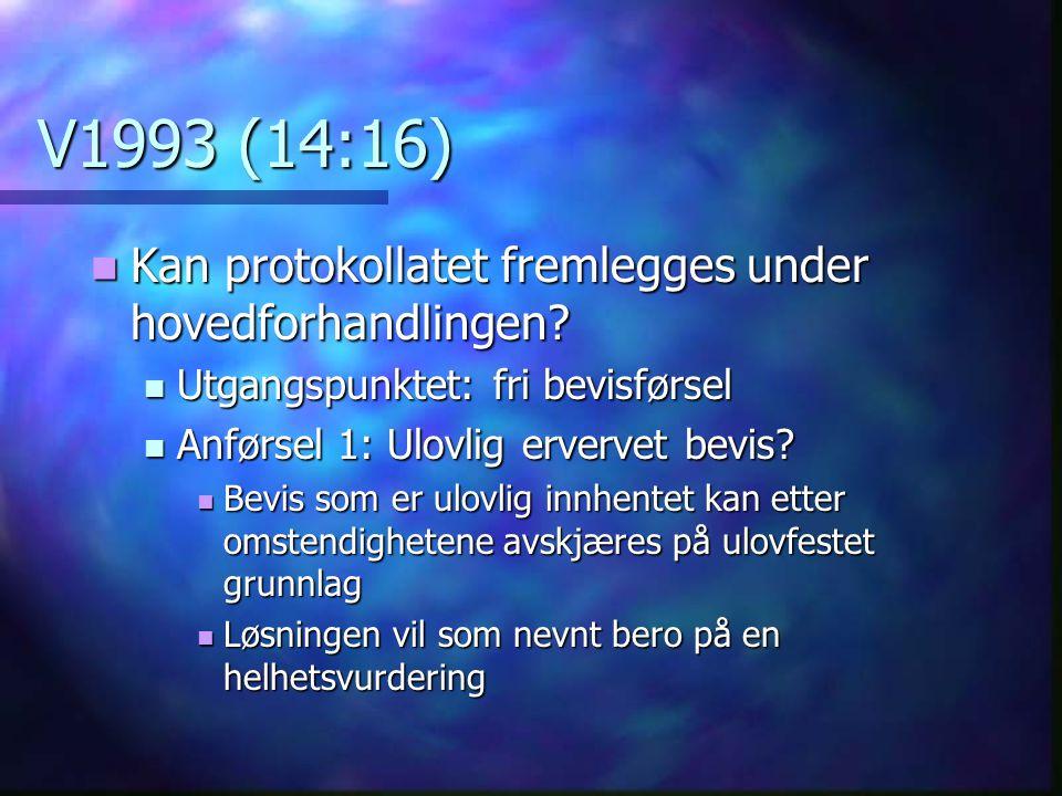 V1993 (14:16) Kan protokollatet fremlegges under hovedforhandlingen