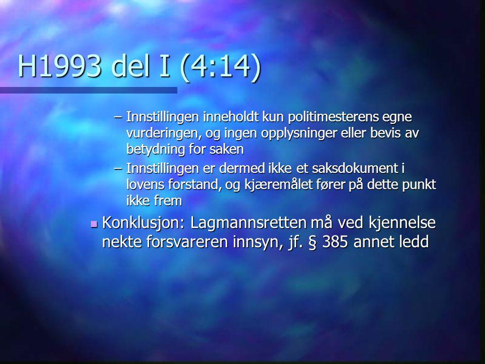 H1993 del I (4:14) Innstillingen inneholdt kun politimesterens egne vurderingen, og ingen opplysninger eller bevis av betydning for saken.