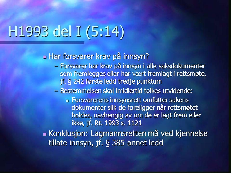 H1993 del I (5:14) Har forsvarer krav på innsyn