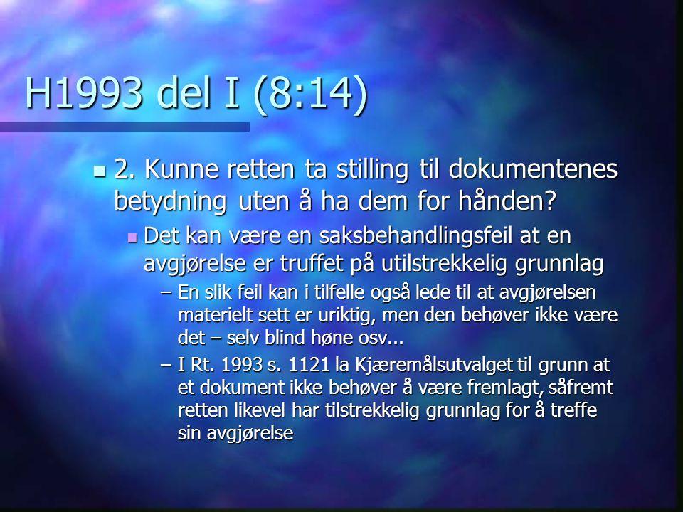 H1993 del I (8:14) 2. Kunne retten ta stilling til dokumentenes betydning uten å ha dem for hånden