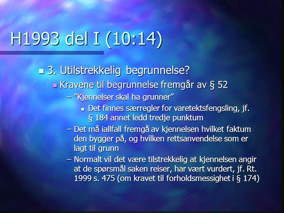 H1993 del I (10:14) 3. Utilstrekkelig begrunnelse