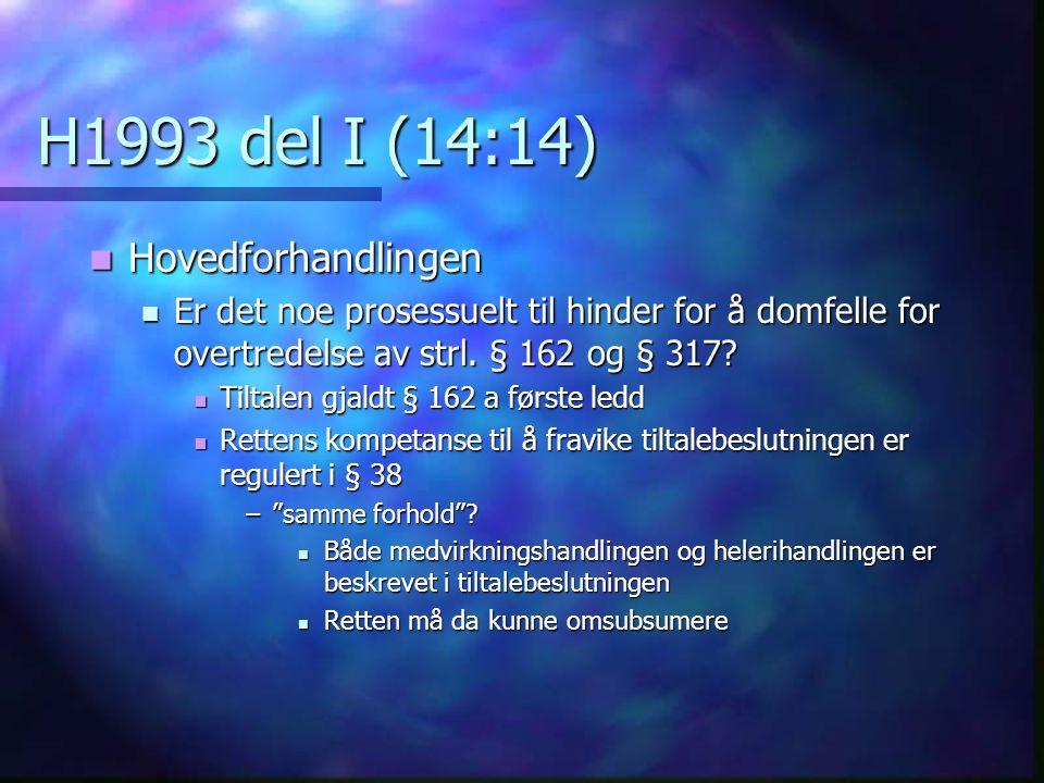 H1993 del I (14:14) Hovedforhandlingen