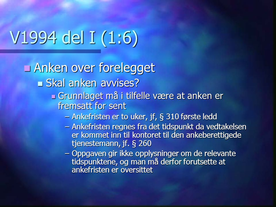 V1994 del I (1:6) Anken over forelegget Skal anken avvises