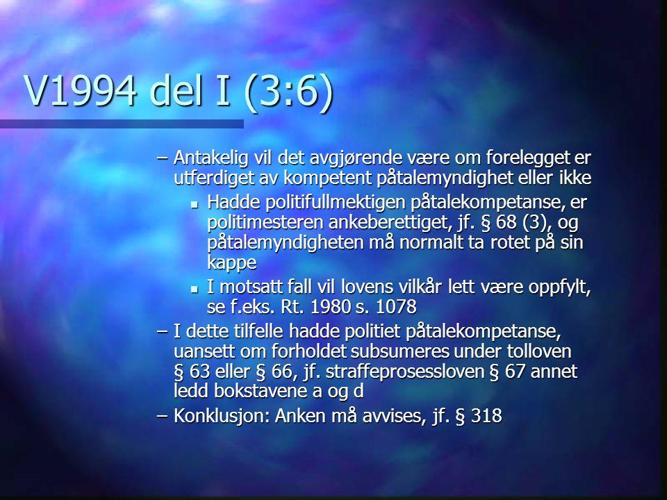V1994 del I (3:6) Antakelig vil det avgjørende være om forelegget er utferdiget av kompetent påtalemyndighet eller ikke.