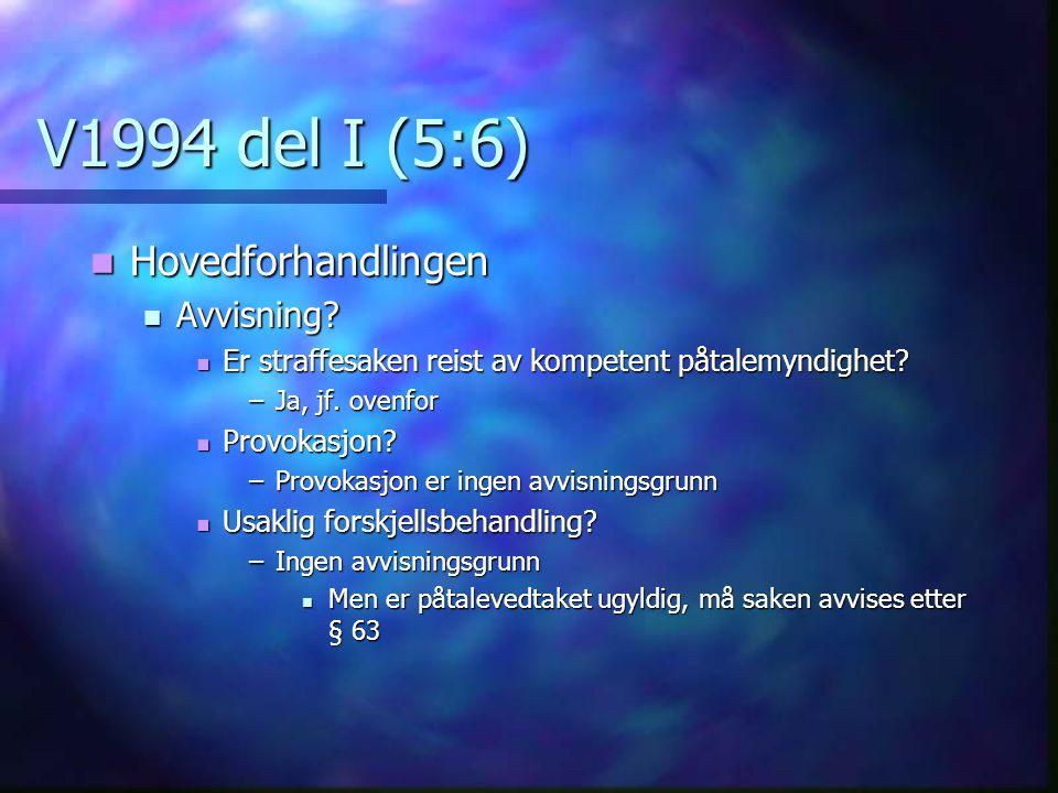 V1994 del I (5:6) Hovedforhandlingen Avvisning
