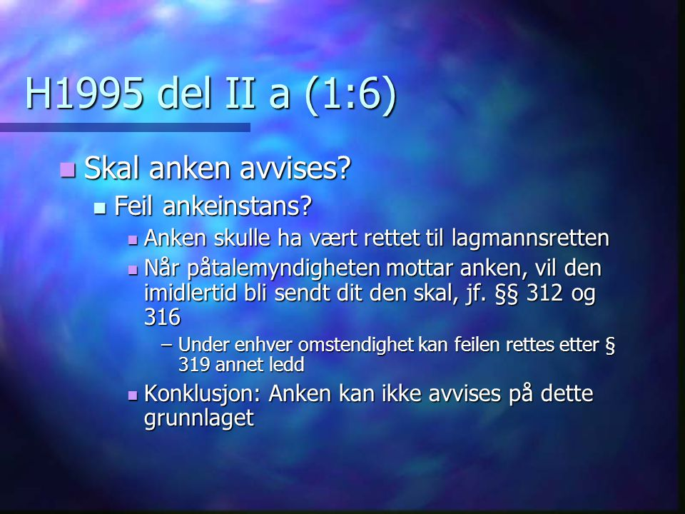 H1995 del II a (1:6) Skal anken avvises Feil ankeinstans