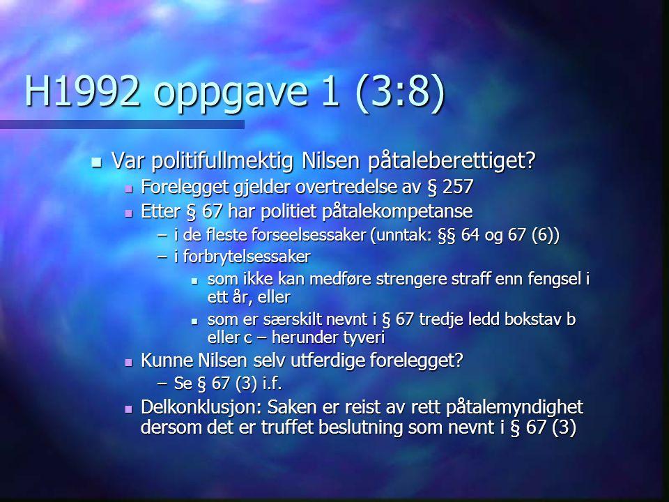 H1992 oppgave 1 (3:8) Var politifullmektig Nilsen påtaleberettiget