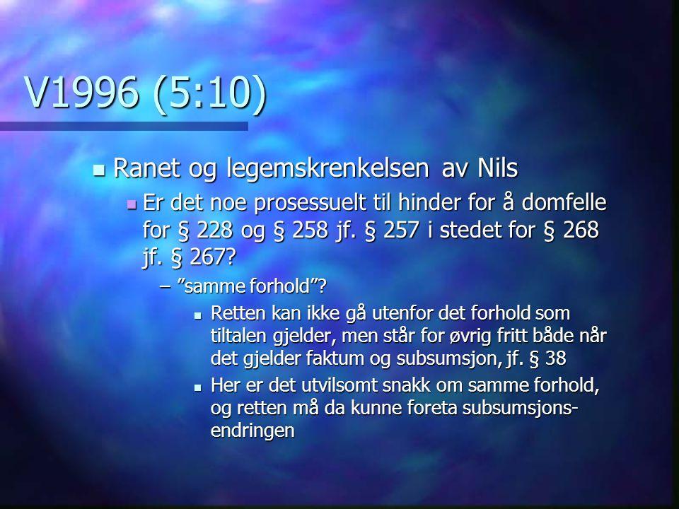 V1996 (5:10) Ranet og legemskrenkelsen av Nils