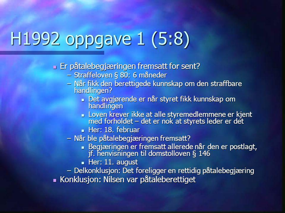 H1992 oppgave 1 (5:8) Er påtalebegjæringen fremsatt for sent
