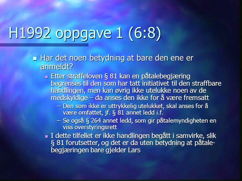 H1992 oppgave 1 (6:8) Har det noen betydning at bare den ene er anmeldt
