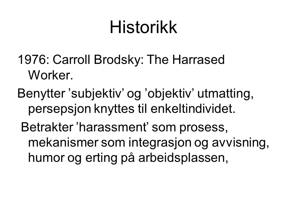 Historikk 1976: Carroll Brodsky: The Harrased Worker.