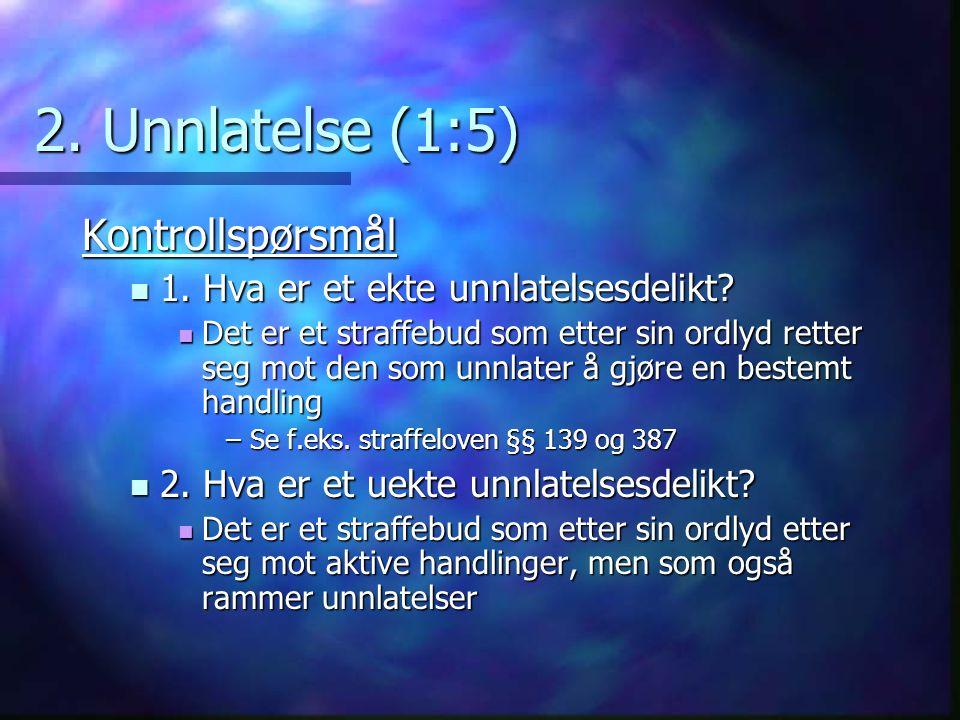 2. Unnlatelse (1:5) Kontrollspørsmål