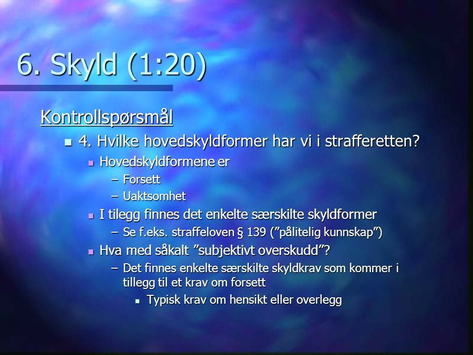 6. Skyld (1:20) Kontrollspørsmål