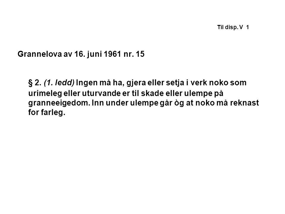 Til disp. V 1 Grannelova av 16. juni 1961 nr. 15.
