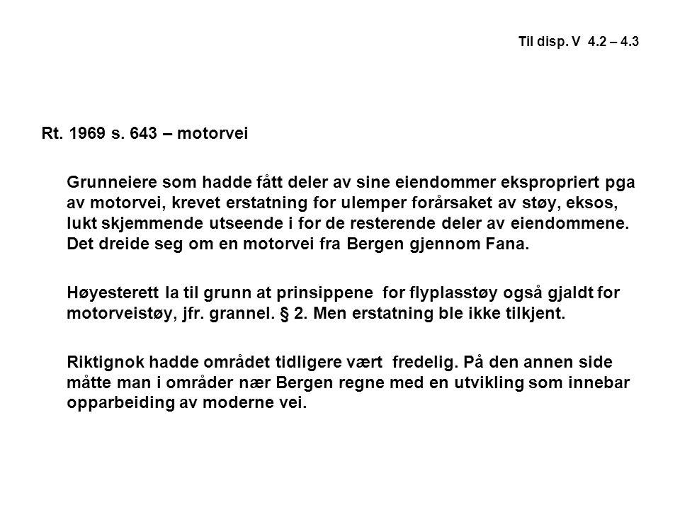 Til disp. V 4.2 – 4.3 Rt. 1969 s. 643 – motorvei.