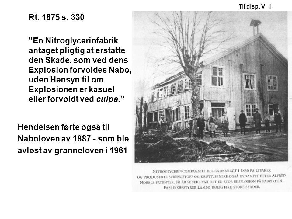 Hendelsen førte også til Naboloven av 1887 - som ble