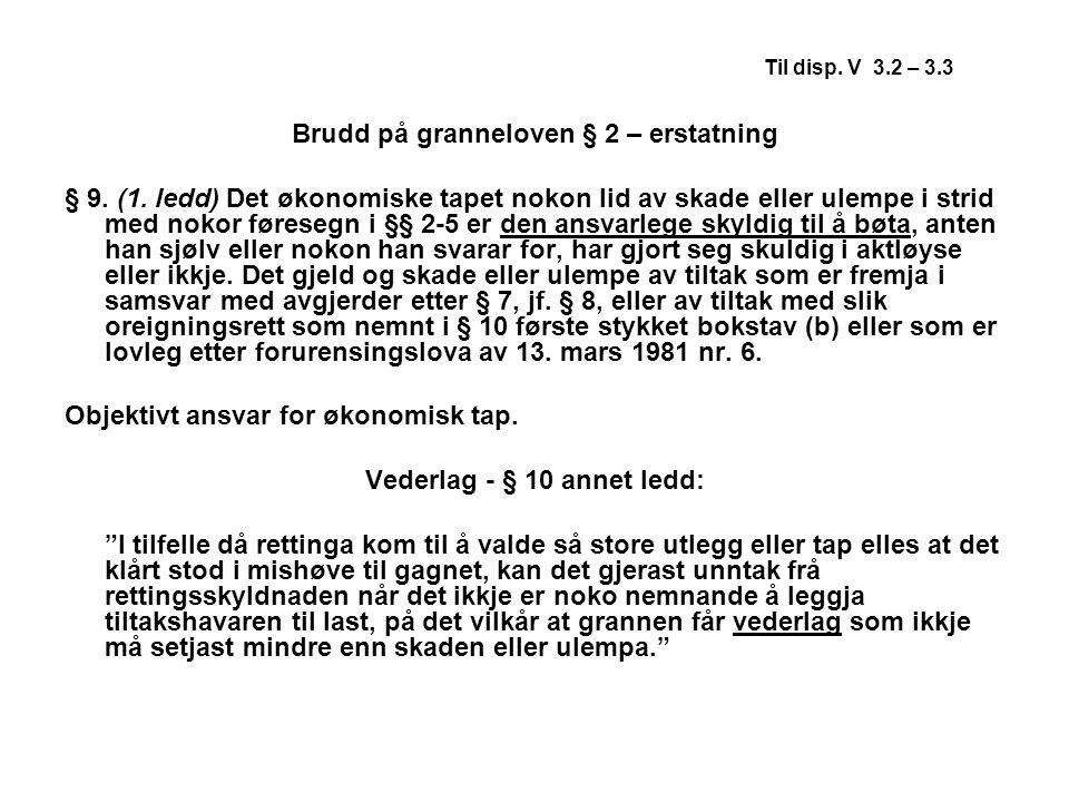 Brudd på granneloven § 2 – erstatning Vederlag - § 10 annet ledd:
