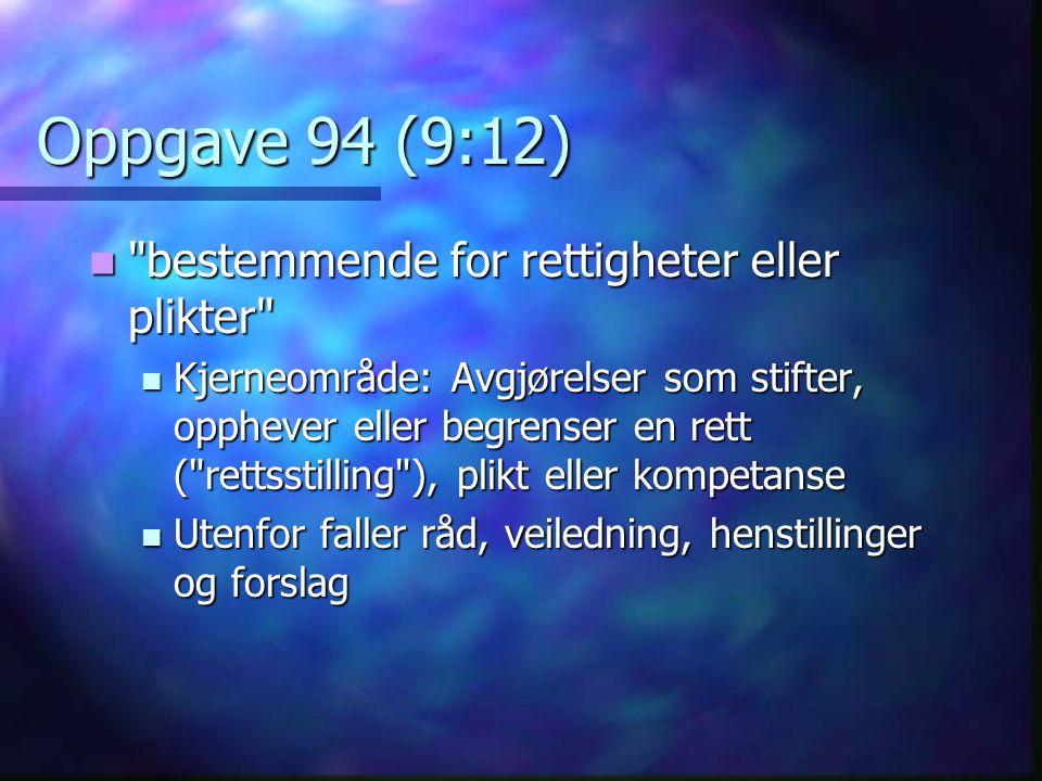 Oppgave 94 (9:12) bestemmende for rettigheter eller plikter