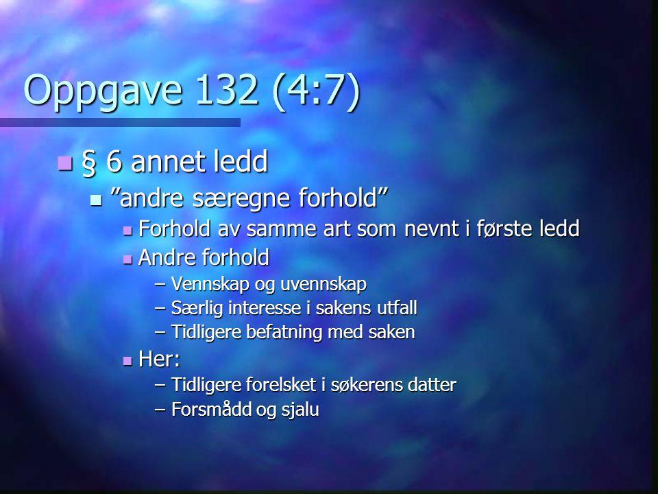 Oppgave 132 (4:7) § 6 annet ledd andre særegne forhold