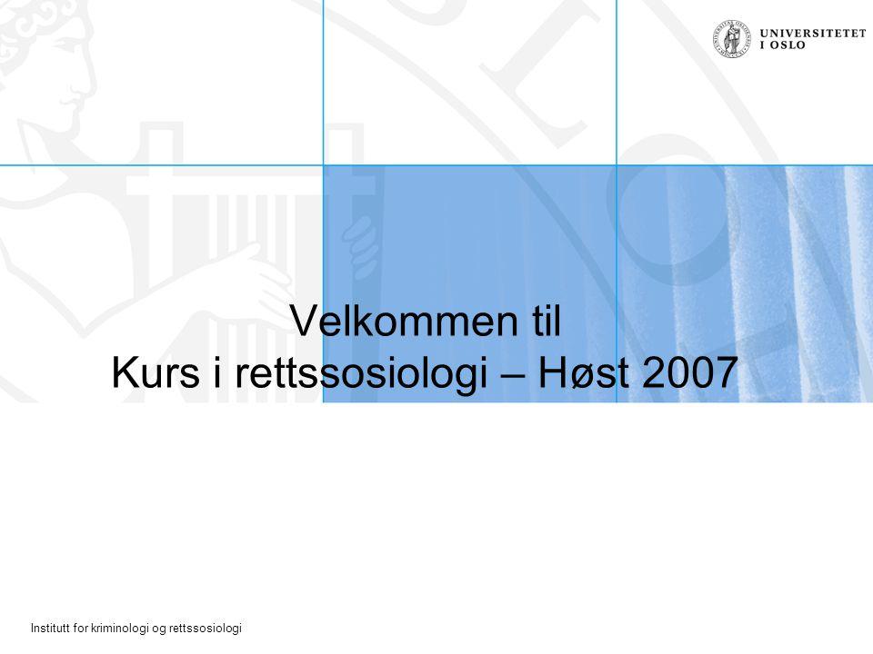 Velkommen til Kurs i rettssosiologi – Høst 2007