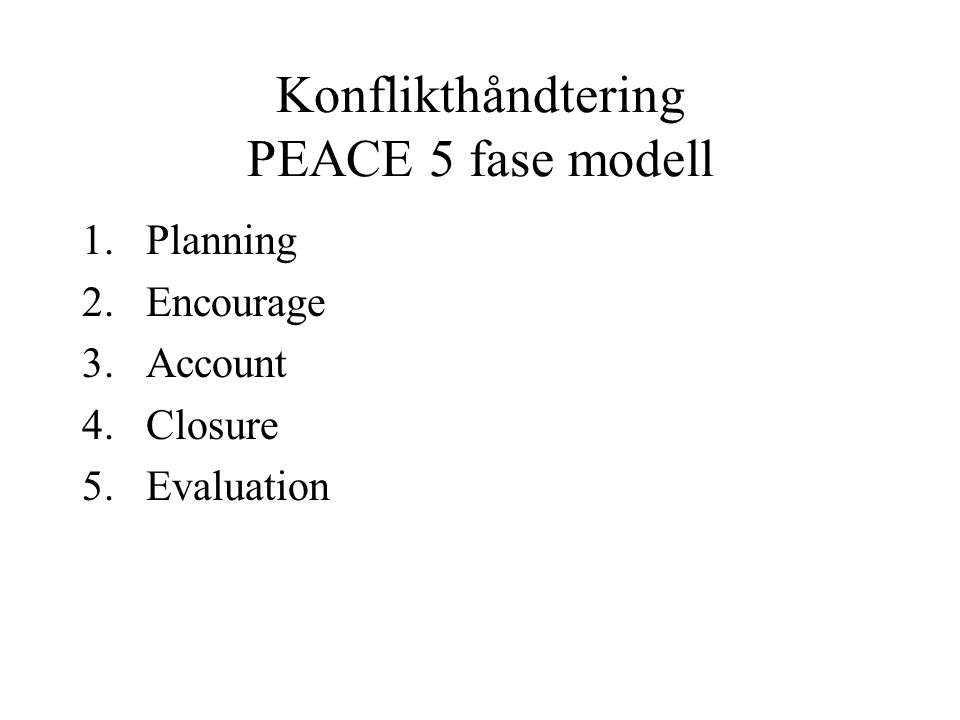 Konflikthåndtering PEACE 5 fase modell