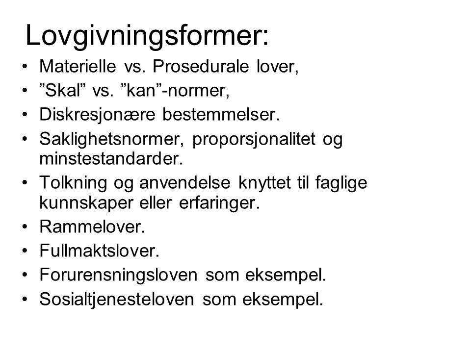 Lovgivningsformer: Materielle vs. Prosedurale lover,