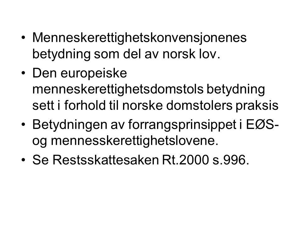 Menneskerettighetskonvensjonenes betydning som del av norsk lov.