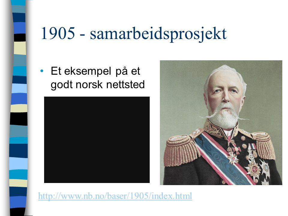 1905 - samarbeidsprosjekt Et eksempel på et godt norsk nettsted