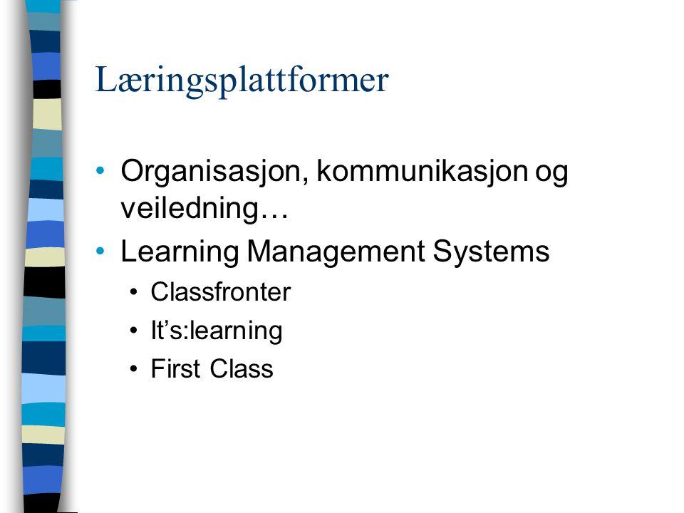 Læringsplattformer Organisasjon, kommunikasjon og veiledning…