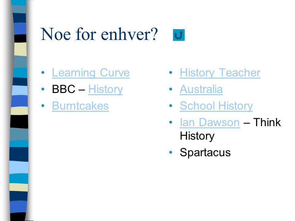 Noe for enhver Learning Curve BBC – History Burntcakes