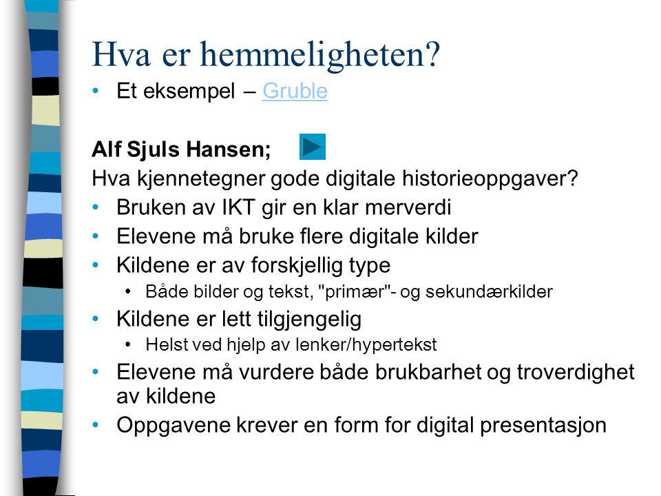 Hva er hemmeligheten Et eksempel – Gruble Alf Sjuls Hansen;