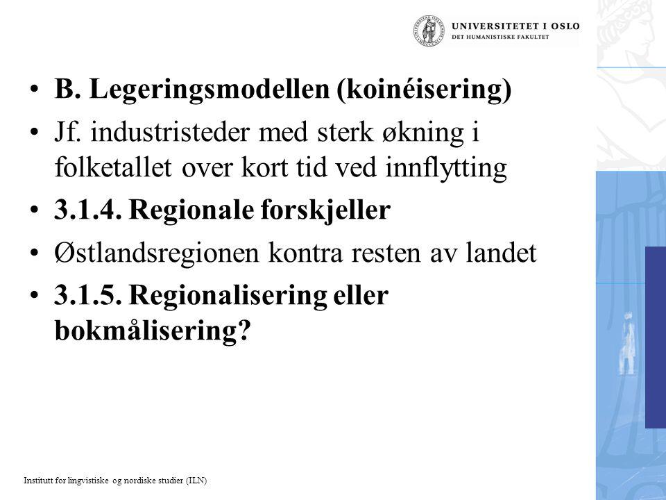 B. Legeringsmodellen (koinéisering)