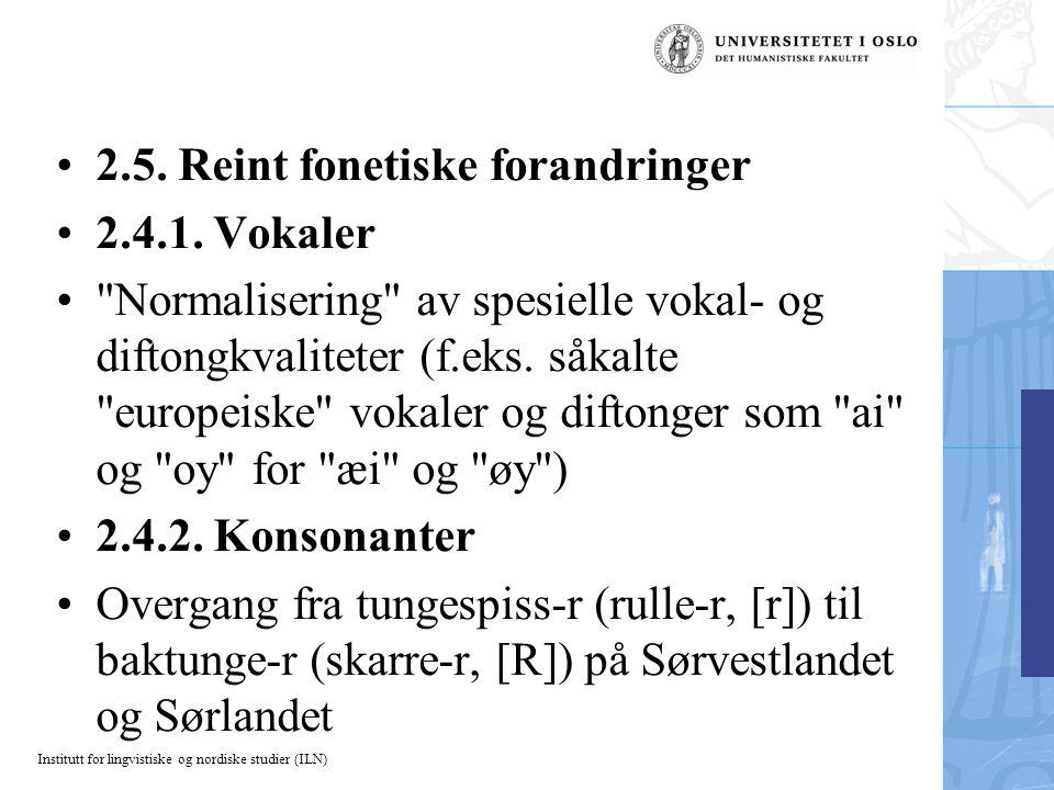 2.5. Reint fonetiske forandringer