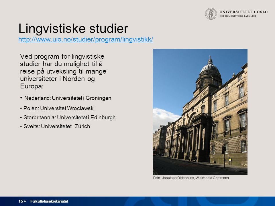 Lingvistiske studier http://www.uio.no/studier/program/lingvistikk/