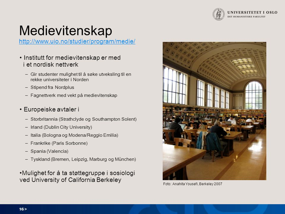 Medievitenskap http://www.uio.no/studier/program/medie/