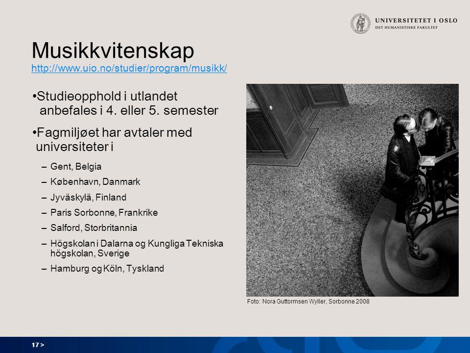 Musikkvitenskap http://www.uio.no/studier/program/musikk/