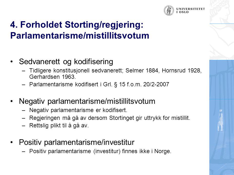 4. Forholdet Storting/regjering: Parlamentarisme/mistillitsvotum