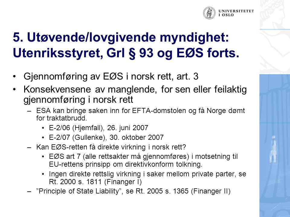 5. Utøvende/lovgivende myndighet: Utenriksstyret, Grl § 93 og EØS forts.