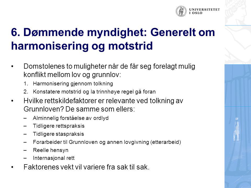 6. Dømmende myndighet: Generelt om harmonisering og motstrid