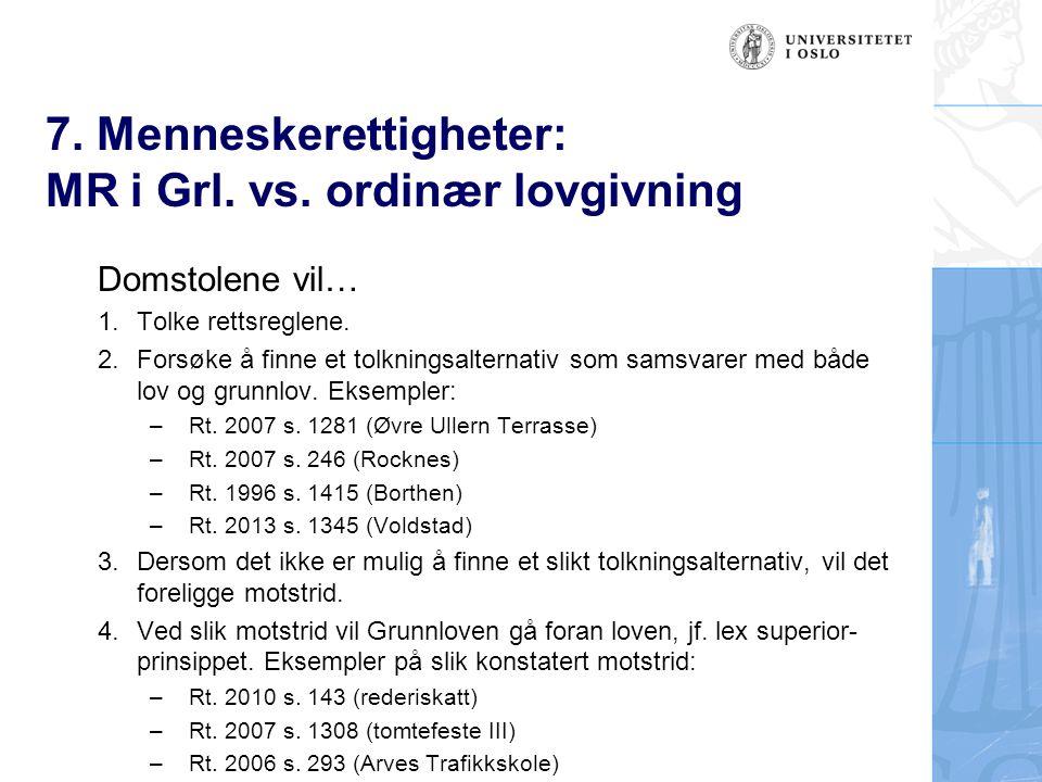 7. Menneskerettigheter: MR i Grl. vs. ordinær lovgivning