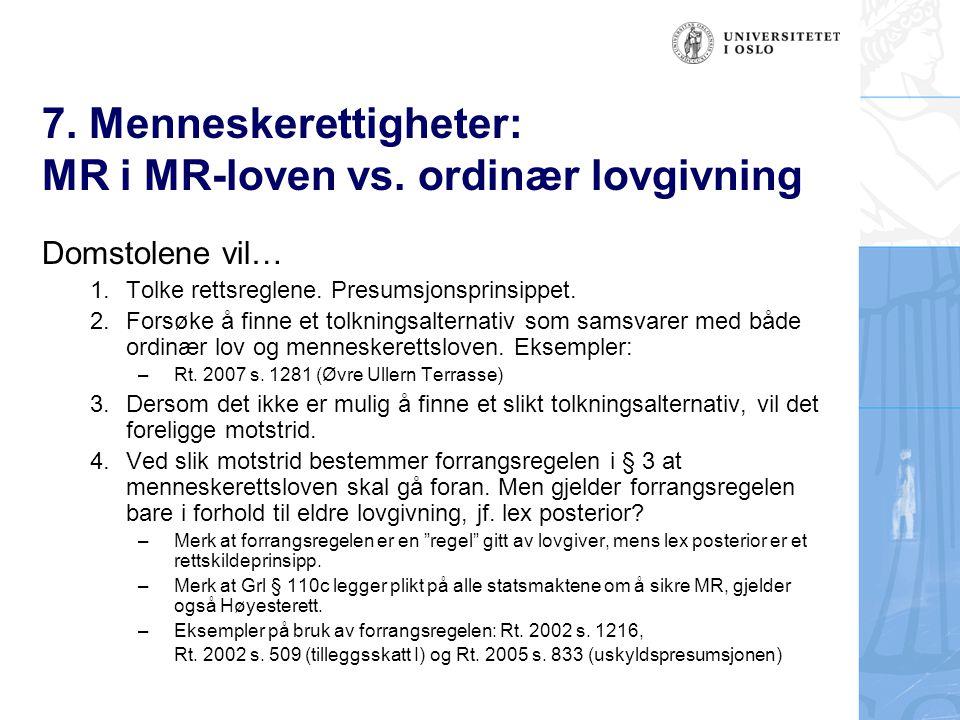 7. Menneskerettigheter: MR i MR-loven vs. ordinær lovgivning