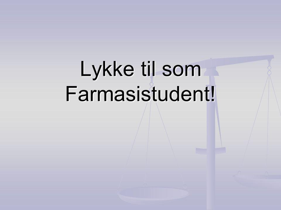 Lykke til som Farmasistudent!
