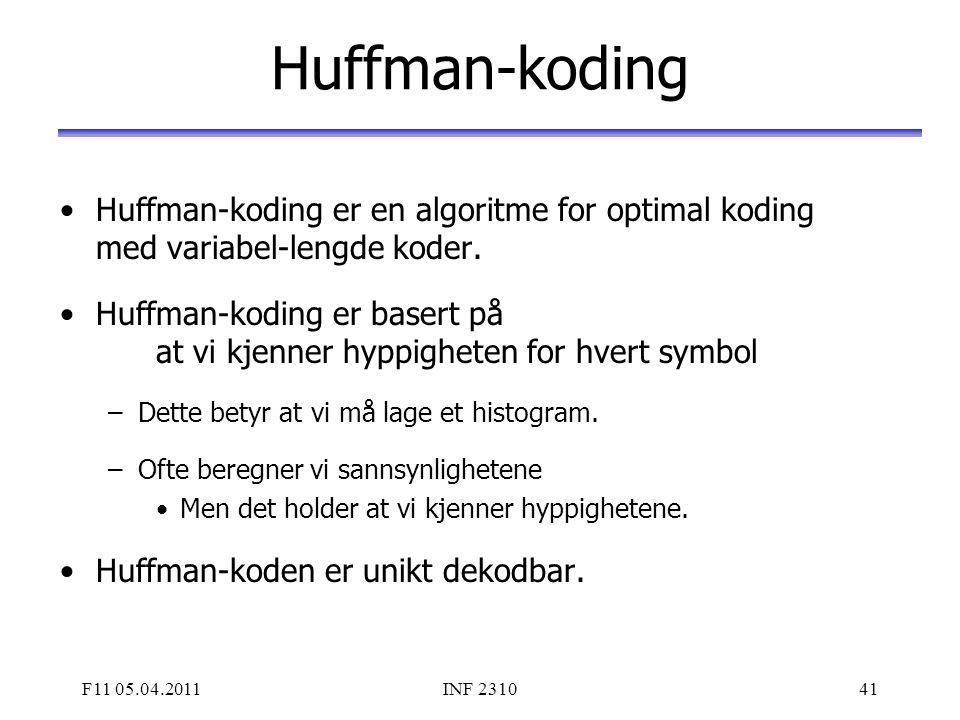 Huffman-koding Huffman-koding er en algoritme for optimal koding med variabel-lengde koder.