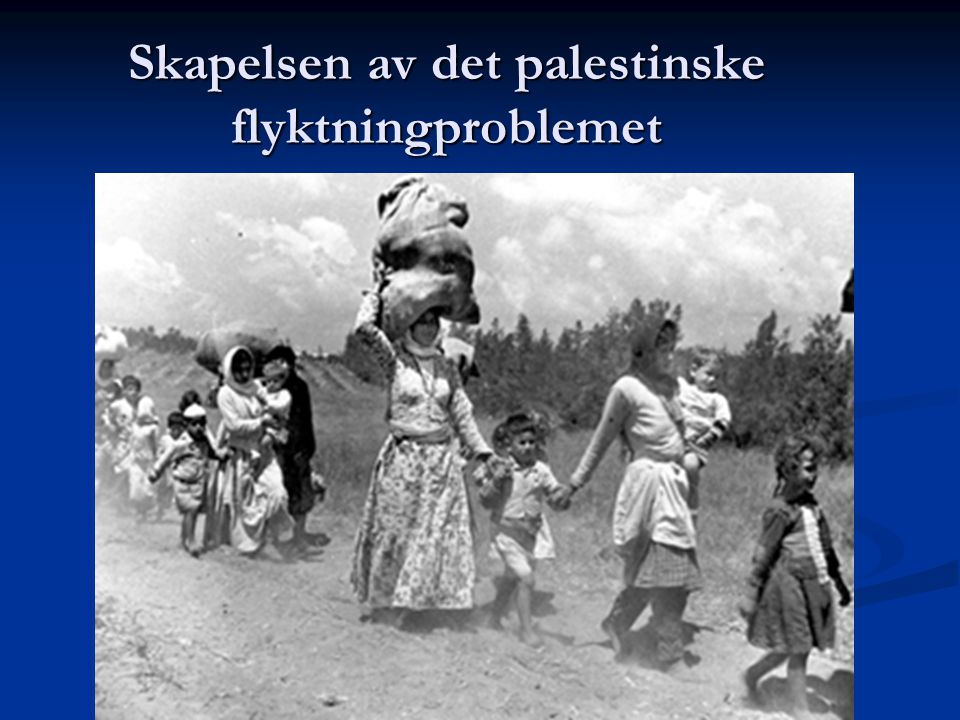 Skapelsen av det palestinske flyktningproblemet