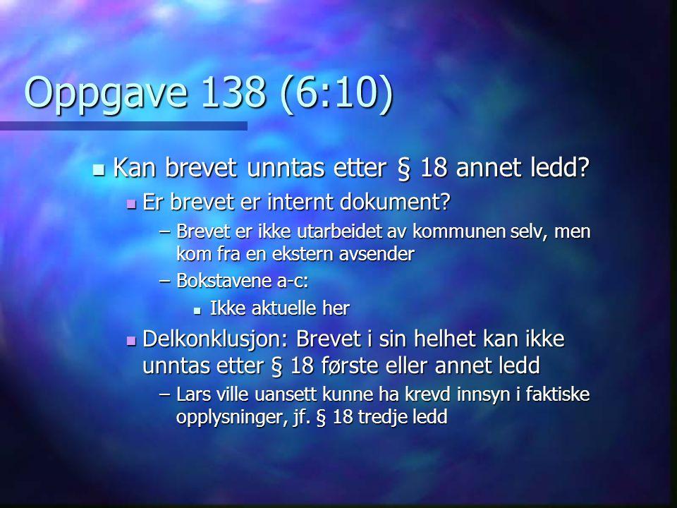 Oppgave 138 (6:10) Kan brevet unntas etter § 18 annet ledd
